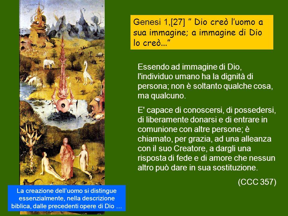 Genesi 1,[27] Dio creò l'uomo a sua immagine; a immagine di Dio lo creò...